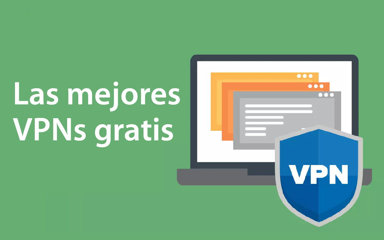 Las mejores VPNs gratis
