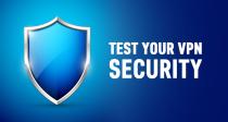 Cómo comprobar la seguridad de tu VPN