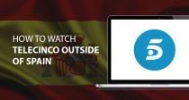 Cómo ver Telecinco desde fuera de España