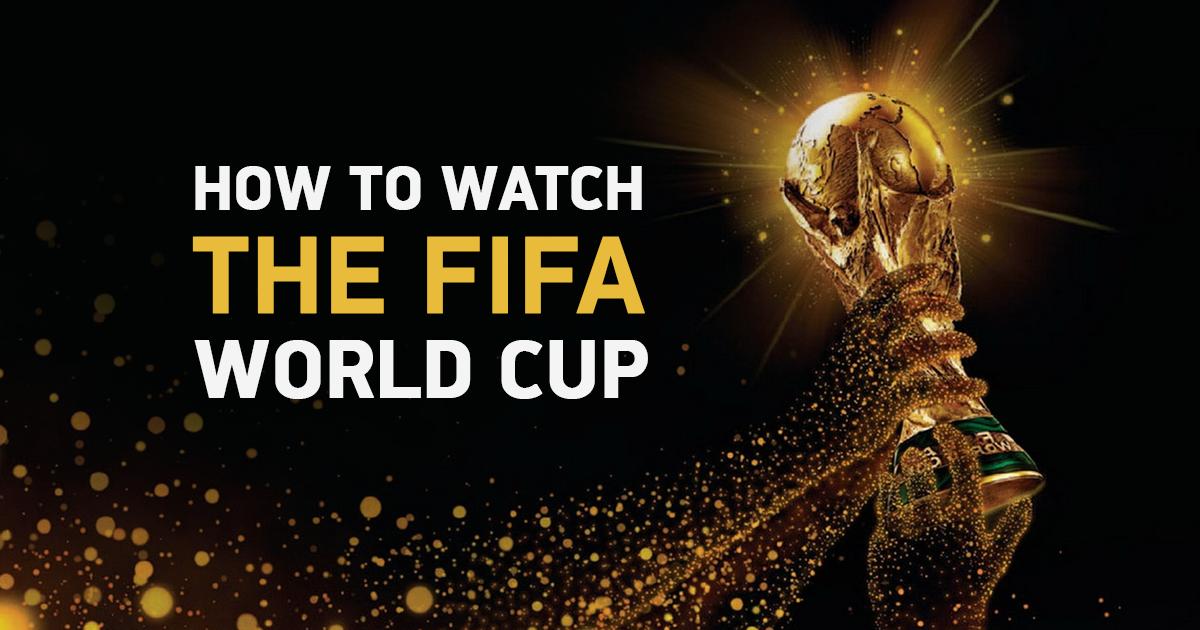6 Formas de ver el Mundial FIFA 2018 desde cualquier lugar que realmente funcionan