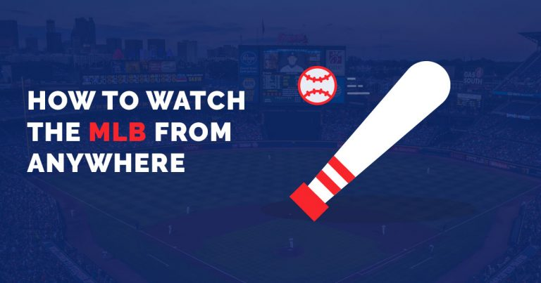 How to watch the MLB from anywhere