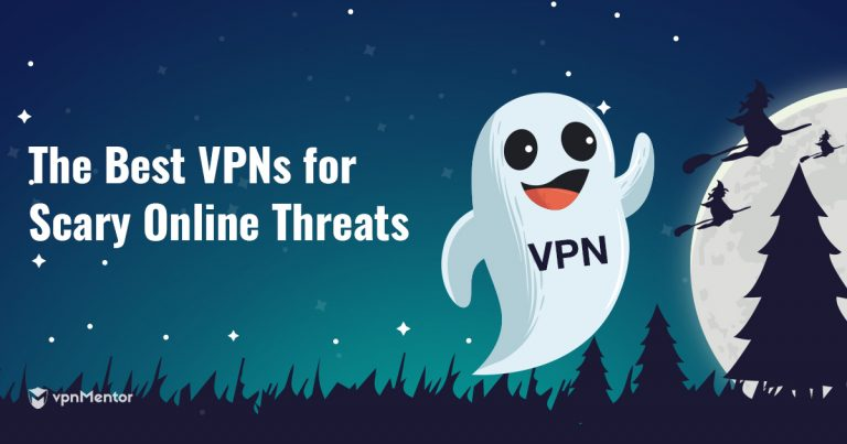 Best VPNs for Scary Online Threats