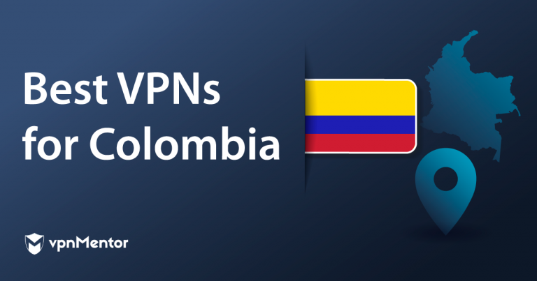 Best VPNs for Colombia