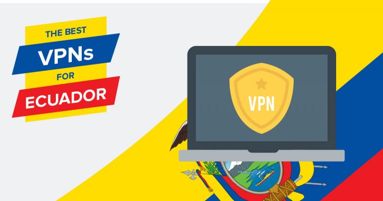 VPNs for Ecuador