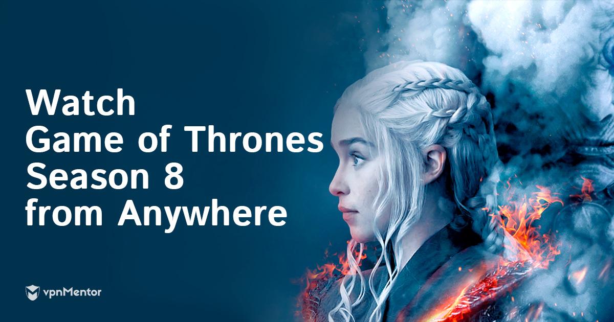 Cómo Ver Juego De Tronos Temporada 8 Online Donde Estés