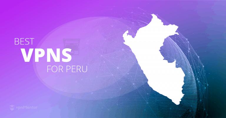 Best VPNs for Peru