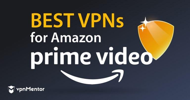 VPNs for Amazon Prime Video