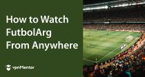 Cómo ver partidos en FutbolArg desde cualquier parte (2021)